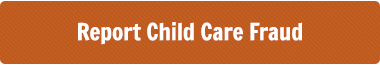 Report Child Care Fraud