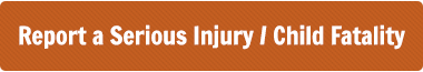 Report a serious injury or child fatality