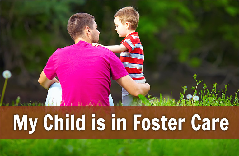 My child is in foster care