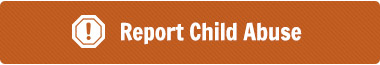 Report child abuse and neglect
