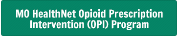 MO HealthNet Opioid Prescription Intervention (OPI) Program