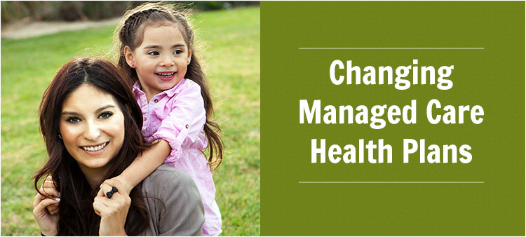 Changing Managed Care plans