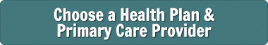 Choose a Health Plan & Primary Care Provider