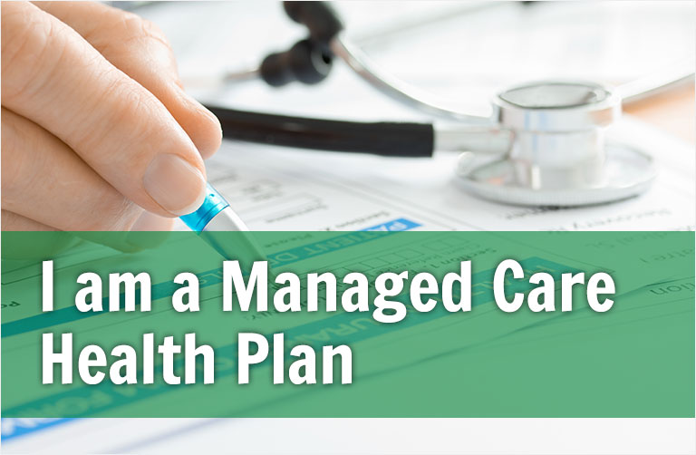 I am a Managed Care Plan